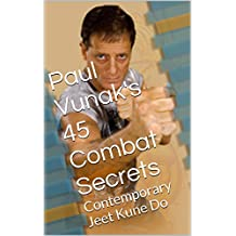 Paul Vunak's 45 Combat Secrets: Contemporary Jeet Kune Do