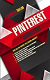 The Ultimate Guide to Marketing Your Business with Pinterest!, Gabriela Taylor, 1475245963