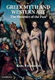 Greek Myth and Western Art : The Presence of the Past, Kilinski, Karl, 1107013321