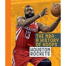The NBA: A History of Hoops: Houston Rockets