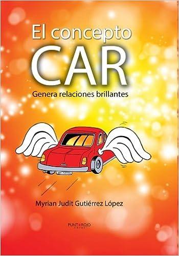 Book El concepto CAR: Genera Relaciones Brillantes