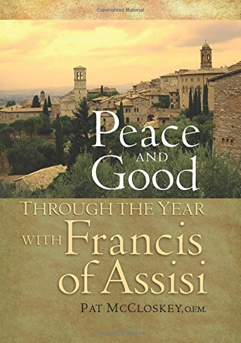 Franciscan Snow (Peace and Good: Through the Year with Francis of Assisi by Pat McCloskey O.F.M. (2014-11-21))