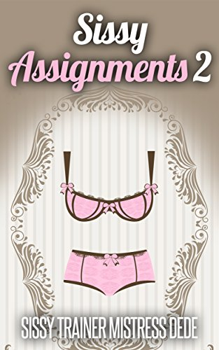 Sissy assignments 2 sissy boy feminization training kindle sissy assignments 2 sissy boy feminization training by dede mistress fandeluxe Image collections
