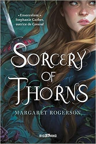 Sorcery of Thorns - Tome 1 de Margaret Rogerson 51X7jGdFqrL._SX331_BO1,204,203,200_