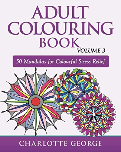 Adult Colouring Book - Volume 3: 50 Mandalas for Colouring  Enjoyment (Adult Colouring Books) -