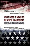 img - for WHAT DOES IT MEAN TO BE WHITE IN AMERICA?: Breaking the White Code of Silence, A Collection of Personal Narratives (2LP EXPLORATIONS IN DIVERSITY Book 1) book / textbook / text book