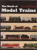 The World of Model Trains, Guy R. Williams, 0233962271