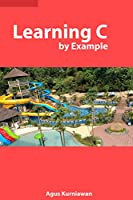 Learning C By Example Front Cover