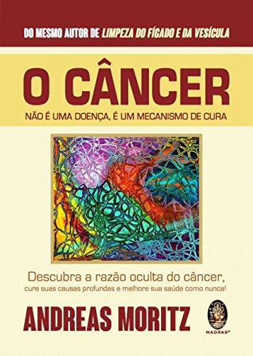 O Cancer nao E Doença E Um Mecanismo de Cura (Em Portugues do Brasil)