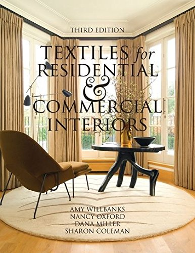 Textiles for Residential and Commercial Interiors 3rd Edition by Fairchild Books
