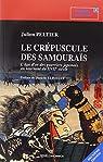 Le Crépuscule des Samouraïs, 2e éd. - l'Age d'Or des Guerriers au Tournant du XVIIe Siècle. par Peltier