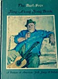 The Burl Ives Sing-Along Song Book - a Treasury of American Folk Songs and Ballards