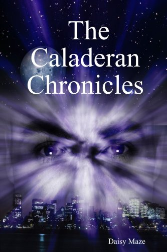 Book: The Caladeran Chronicles by Daisy Maze
