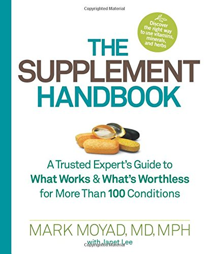 The Supplement Handbook: A Trusted Expert's Guide to What Works & What's Worthless for More Than 100 - Herbal Other Supplements