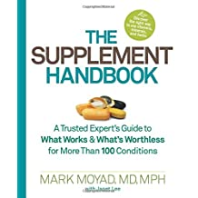 The Supplement Handbook: A Trusted Expert's Guide to What Works & What's Worthless for More Than 100 Conditions