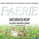 Faerie Workshop | Alicen Geddes-Ward
