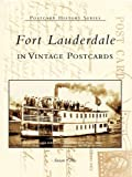 Front cover for the book Fort Lauderdale: In Vintage Postcards (Postcard History Series) by Susan Gillis