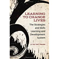 Learning to Change Lives: The Strategies and Skills Learning and Development Approach: The Strategies and Skills…