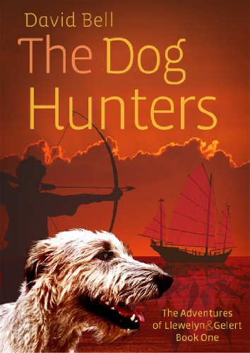 The Dog Hunters (The Adventures of Llewelyn and Gelert Book 1)