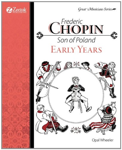 Frederic Chopin, Son of Poland, Early Years (Great Musicians)