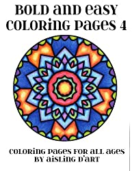 Bold and Easy Coloring Pages 4: Coloring Pages for  All Ages