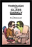 Through the Glass Darkly, McClellan, Bill, 0966139763