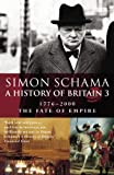 A History of Britain: Fate of Empire; 1776-2000 v.3 (Vol 3)
