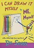 I Can Draw It Myself, By Me, Myself (Classic Seuss)
