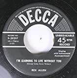 Rex Allen 45 RPM I'm Learning To Live Without You / You Took My Name