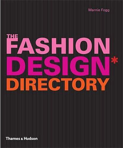 Fashion Design Directory: An A-Z of the Worlds Most Influential Designers and Labels