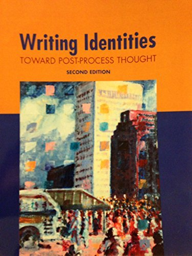 Writing Identities: Toward Post-Process Thought