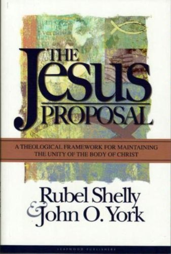 Download The Jesus Proposal: A Theological Framework for Maintaining the Unity of the Body of Christ ebook