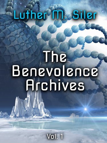 The Benevolence Archives, Vol. 1 by [Siler, Luther M.]