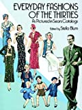 Everyday Fashions of the Thirties As Pictured in Sears Catalogs (Dover Fashion and Costumes)