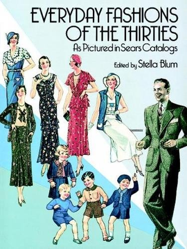 [Everyday Fashions of the Thirties As Pictured in Sears Catalogs (Dover Fashion and Costumes)] (30 Second Costumes)