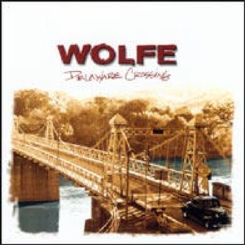 Delaware Crossing by Wolfe (2004) Audio CD (Delaware Outlets)