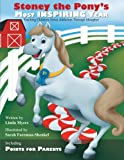 img - for Stoney the Pony's Most Inspiring Year: Teaching Children About Addiction Through Metaphor book / textbook / text book