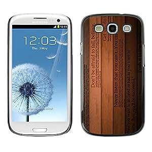 Qstar Arte & diseño plástico duro Fundas Cover Cubre Hard Case Cover para SAMSUNG Galaxy S3 III / i9300 / i747 ( Lines Text Books Inspiring Wood Believe)
