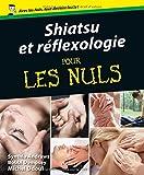 Shiatsu et Réflexologie Pour les nuls