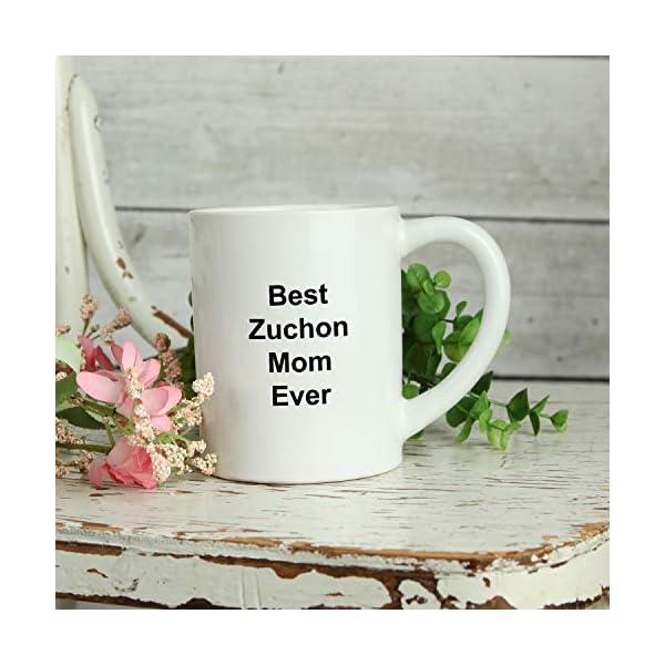 Best Zuchon Mom Ever Dog Mug - 11 oz White Coffee Cup - Funny Novelty Gift Idea 6