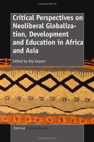 Critical Perspectives on Neoliberal Globalization, Development and Education in Africa and Asia
