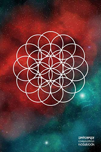(Universe Composition Notebook: Flower Of Life | 144 Blank Pages | 6 x 9)