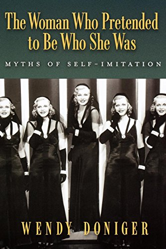 The Woman Who Pretended to Be Who She Was: Myths of Self-Imitation by Oxford University Press