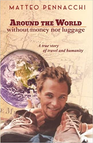 Résultats de recherche d'images pour « Around the world without money & luggage matteo pennacchi »