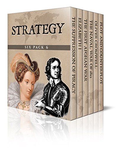 Great Afghan Book American (Strategy Six Pack 6 - The Suppression of Piracy, Elizabeth I, The First Afghan War, The Naval War of 1812,  Oliver Cromwell and Plot and Counterplot: Jane Seymour and Anne of Cleves (Illustrated))