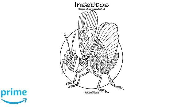 Insectos Libro Para Colorear Para Adultos 1 2 Spanish Edition