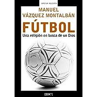 Fútbol : una religión en busca de un dios