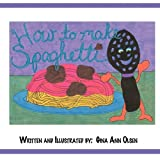 How to Make Spaghetti, Gina Ann Olsen, 1456010085