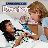 Quiero Ser un Doctor, Daniel Liebman, 1552094731