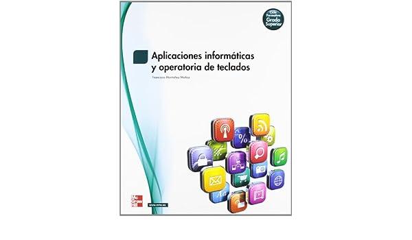 APLICACIONES INFORMATICAS Y OPERATORIA DE TECLADOS: Amazon.es: MONTANEZ: Libros